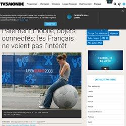 Paiement mobile, objets connectés: les Français ne voient pas l'intérêt