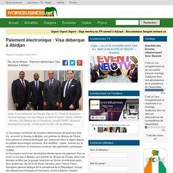 Paiement électronique : Visa débarque à Abidjan