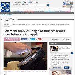 Paiement mobile: Google fourbit ses armes pour lutter contre Apple