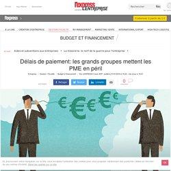 Délais de paiement: les grands groupes mettent les PME en péril