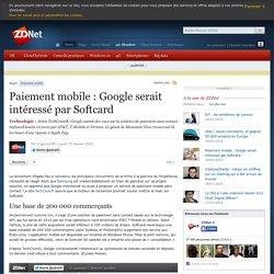 Paiement mobile : Google serait intéressé par Softcard