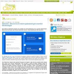 Un micro-paiement sur internet via courrier électronique ?