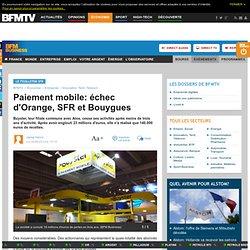 Paiement mobile: échec d'Orange, SFR et Bouygues