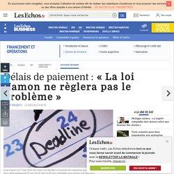 Délais de paiement: « La loi Hamon ne règlera pas le problème », Gestion de trésorerie