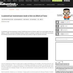 Le paiement par reconnaissance vocale va faire ses débuts en France