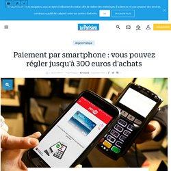 Paiement par smartphone : vous pouvez régler jusqu'à 300 euros d'achats