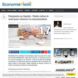 Paiements en liquide : l'Italie augmente le seuil pour relancer la consommation