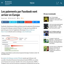 Les paiements par Facebook vont arriver en Europe - Business Insider France