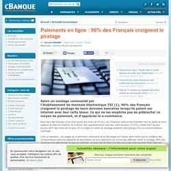 Paiements en ligne : 96% des Français craignent le piratage