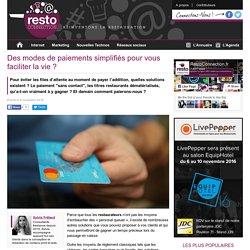 Des modes de paiements simplifiés pour vous faciliter la vie ?