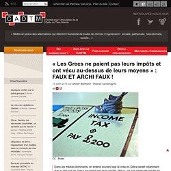 « Les Grecs ne paient pas leurs impôts et ont vécu au-dessus de leurs moyens » : FAUX ET ARCHI FAUX !