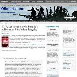 1789, Les Amants de la Bastille : paillettes et Révolution française « Olim et nunc