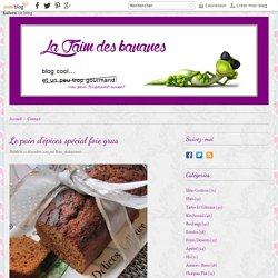 Le pain d'épices spécial foie gras - La faim des bananes