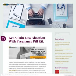 Get A Pain Less Abortion With Pregnancy Pill Kit.