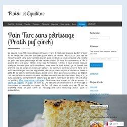Pain Turc sans pétrissage (Pratik puf çörek)
