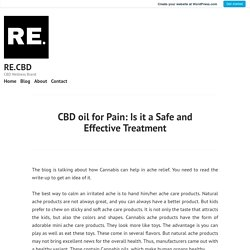 CBD oil for Pain: Is it a Safe and Effective Treatment