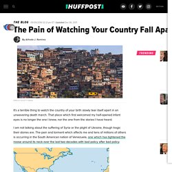 5/9/16: The Pain of Watching Your Country Fall Apart