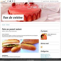 Pain au yaourt nature - Fan de cuisine