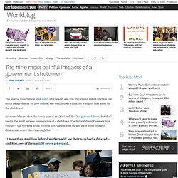 WASHINGTON POST 01/10/13 The nine most painful impacts of a government shutdown