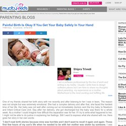Painful birth is okay if you get your baby safely in your hand