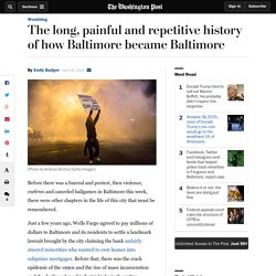 The long, painful and repetitive history of how Baltimore became Baltimore