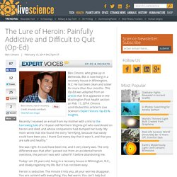 The Lure of Heroin: Painfully Addictive and Difficult to Quit