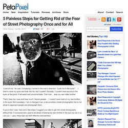 5 Painless Steps for Getting Rid of the Fear of Street Photography Once and for All