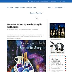 How to Paint Space in Acrylic with Kids - Adventure in a Box