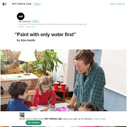"""Paint with only water first"" – MIT MEDIA LAB – Medium"