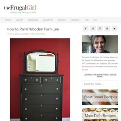 How to Paint Wooden Furniture - The Frugal Girl