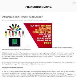 Can walls be painted with acrylic paint? – creativehandsinindia