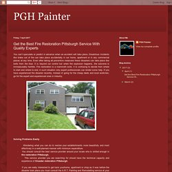 PGH Painter: Get the Best Fire Restoration Pittsburgh Service With Quality Experts