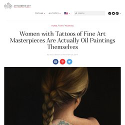 Oil Painter 'Tattoos' the Art of Old Masters on Her Female Subjects