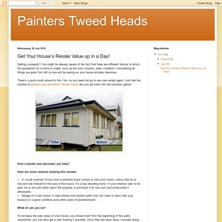 Painters Tweed Heads: Get Your House's Resale Value up in a Day!