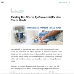 Painting Tips Offered By Commercial Painters Tweed Heads