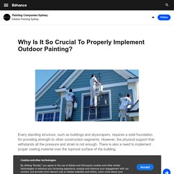 Why Is It So Crucial To Properly Implement Outdoor Painting?