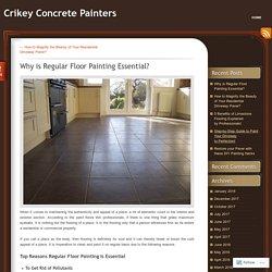 Why is Regular Floor Painting Essential?