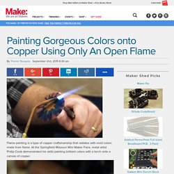 Painting Gorgeous Colors onto Copper Using Only An Open Flame