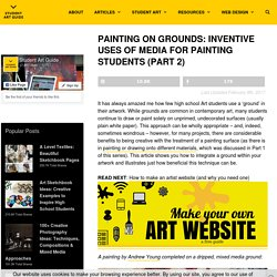 Painting on Grounds: Inventive uses of media for Art students
