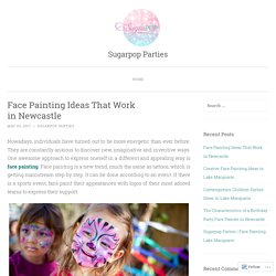 Face Painting Ideas That Work in Newcastle