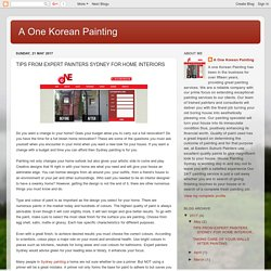 A One Korean Painting: TIPS FROM EXPERT PAINTERS SYDNEY FOR HOME INTERIORS