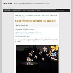 Light Painting : pochoirs (ou stencils)