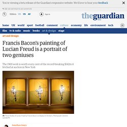 $142m Francis Bacon's painting of Lucian Freud is a portrait of two geniuses