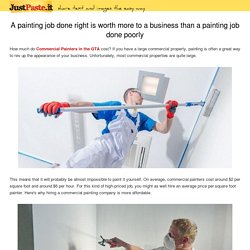 A painting job done right is worth more to a business than a painting job done poorly