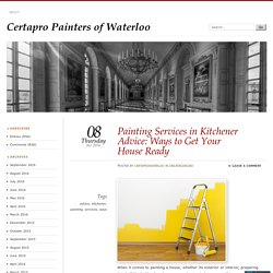 Painting Services in Kitchener Advice: Ways to Get Your House Ready