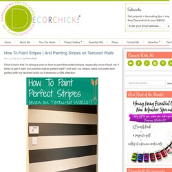 And Painting Stripes on Textured Walls - Decorchick! ®