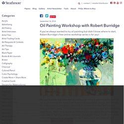 Oil Painting Workshop with Robert Burridge - Strathmore Artist Papers
