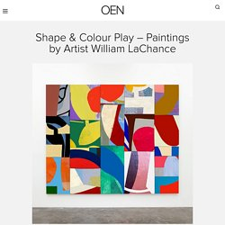 Shape & Colour Play – Paintings by Artist William LaChance