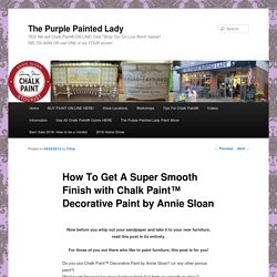 How To Get A Super Smooth Finish with Chalk Paint™ Decorative Paint by Annie Sloan