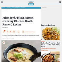 Miso Tori Paitan Ramen (Creamy Chicken Broth Ramen) Recipe